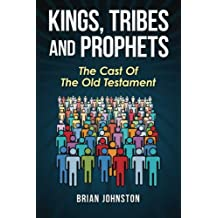 Kings, Tribes and Prophets: The Cast Of The Old Testament (Search For Truth)