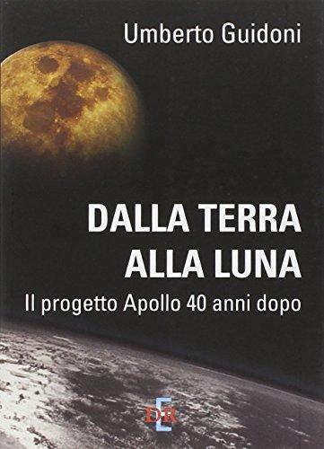 dalla-terra-alla-luna-il-progetto-apollo-40-anni-dopo