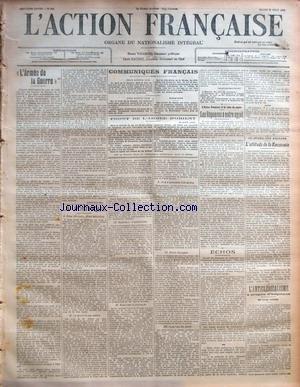 ACTION FRANCAISE (L') [No 235] du 22/08/1916 - 'L'ARMEE DE LA GUERREî PAR LEON DAUDET LA POLITIQUE - DEUX DISCOURS, DEUX MINISTRES - LE DROIT ET SON OMBRE - RADICAUX ET SOCIALISTES - REALISME ET IDEOLOGIE - UNE REGRESSION INHUMAINE - NOTRE DIPTYQUE - LA PRESSE DU PARTI PAR CHARLES MAURRAS L'ACTION FRANCAISE ET LA CRISE DU PAPIER - LES REPONSES A NOTRE APPEL PAR CH. M. ECHOS LE REVEIL DES BALKANS - L'ATTITUDE DE LA ROUMANIE L'ANTICLERICALISME - A PROPOS D'HOPITAUX - PAR LOUIS DIMIER.