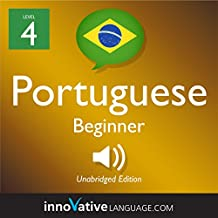 Learn Portuguese - Level 4: Beginner Portuguese: Volume 1: Lessons 1-25