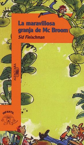 La Maravillosa Granja de MC Broom (McBroom's Wonderful One-Acre Farm) (Serie Naranja) por Sid Fleischman
