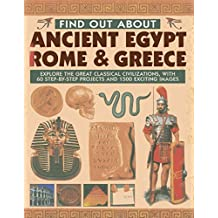 [Find Out About Ancient Egypt, Rome & Greece: Exploring the Great Classical Civilizations, with 60 Step-by-step Projects and 1500 Exciting Images] (By: Charlotte Hurdman) [published: November, 2013]