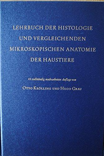 Lehrbuch der Histologie und vergleichenden mikroskopischen Anatomie der Haustiere.