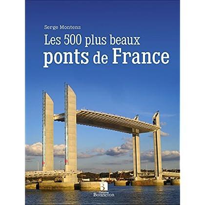 LES 500 PLUS BEAUX PONTS DE FRANCE