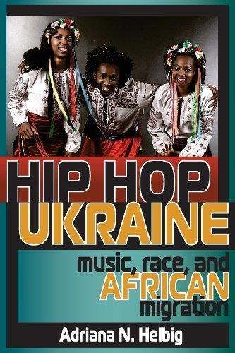 hip-hop-ukraine-music-race-and-african-migration-ethnomusicology-multimedia-by-helbig-adriana-n-2014-paperback