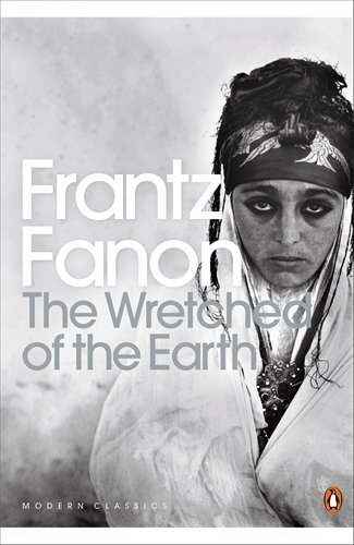 The Wretched of the Earth (Penguin Modern Classics) by Frantz Fanon (6-Dec-2001) Paperback