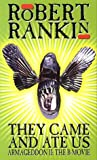 They Came And Ate Us: Armageddon II: The B-Movie by Robert Rankin (1-Apr-1992) Paperback