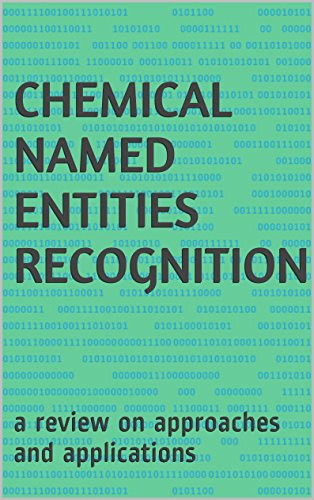 Chemical named entities recognition: a review on approaches and applications (English Edition) por Various Authors