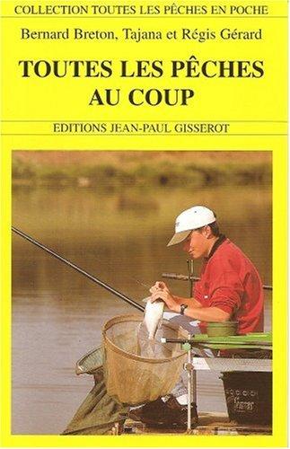 Toutes les pêches au coup par Bernard Breton
