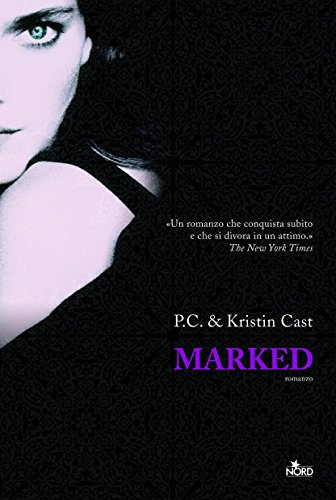 Marked: La Casa della Notte [vol. 1] (Narrativa Nord) di [Cast, Kristin, Cast, P.C.]