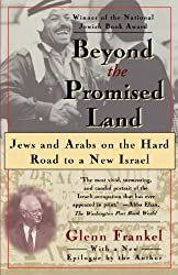Beyond the Promised Land: Jews and Arabs on the Hard Road to a New Israel: Jews and Arabs on a Hard Road to a New Israel