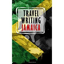 Travel Writing Jamaica: Blank Travel Journal, 5 x 8, 108 Lined Pages (Travel Planner & Organizer)