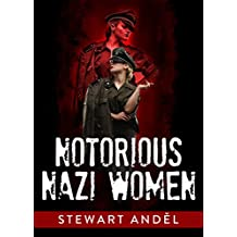 Notorious Nazi Women (The Eclectic Collection Book 1) (English Edition)