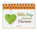 365 x Folge deinem Herzen