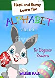 Early Readers : Hops And Bunny Learn The Alphabet For Beginner Readers (Level 1, Kindergarten, First Grade, Preschool Books, Picture Books, Beginning Reader Books,  Easter)