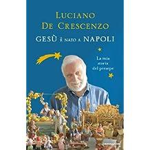 Gesù è nato a Napoli (Italian Edition)