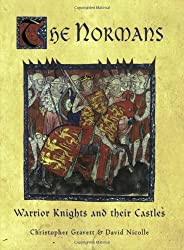 The Normans: Warrior Knights and their Castles by Christopher Gravett (2007-05-10)
