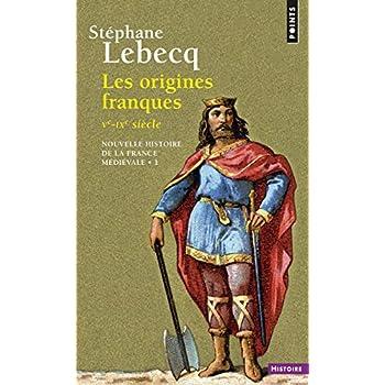 Nouvelle histoire de la France médiévale. Les origines franques Ve - IXe siècle