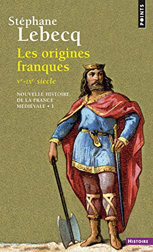Origines Franques - Ve-Ixe Si'cle. Nouvelle Histoire de La France M'Di'vale(les) V1 (Points Histoire) por St'phane Lebecq