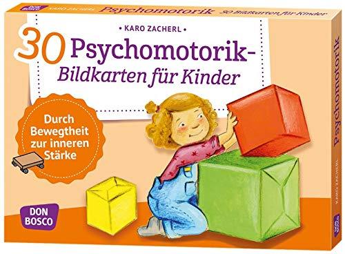 30 Psychomotorik-Bildkarten für Kinder: Durch Bewegtheit zur inneren Stärke (Körperarbeit und innere Balance / 30 Ideen auf Bildkarten) (Und Bewegung Balance)