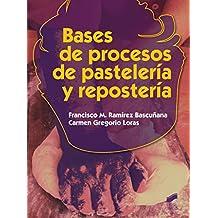 Bases de procesos de pastelería y repostería (Hostelería y Turismo)