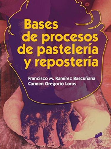 Bases de procesos de pastelería y repostería (Hostelería y Turismo) por Francisco M./Gregorio Loras, Carmen Ramírez Bascuñana
