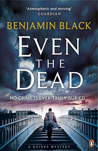 Even The Dead (Quirke 7)