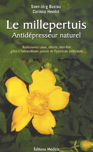 Le millepertuis : Anti-dépresseur naturel par Sven-Jörg Buslau