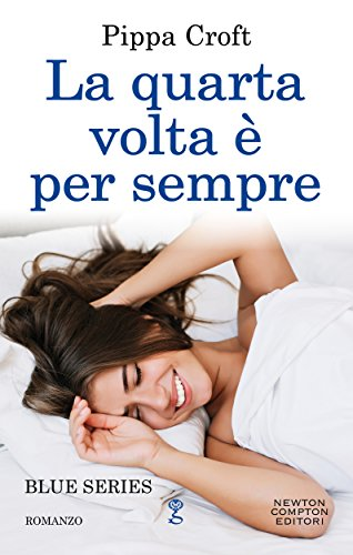 La quarta volta è per sempre (Blue Trilogy Vol. 4) di [Croft, Pippa]