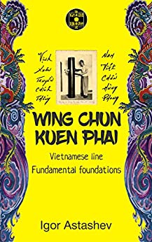 Wing Chun Kuen Phai: Fundamental foundations (English Edition)