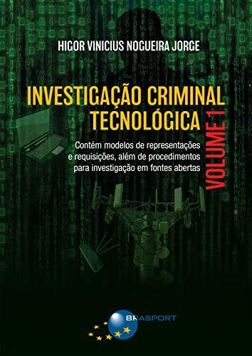 Investigação Criminal Tecnológica Volume 1 (Portuguese Edition) por Higor Vinicius Nogueira Jorge