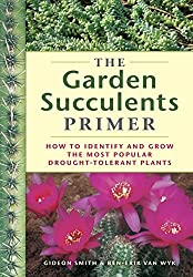 The Garden Succulents Primer by Gideon Smith (2008-09-01)