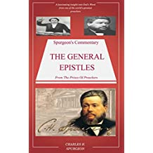 Spurgeon's Commentary On The General Epistles & Revelation: Spurgeon's Bible Commentary