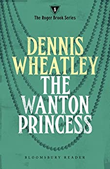 The Wanton Princess (Roger Brook Book 8) by [Wheatley, Dennis]