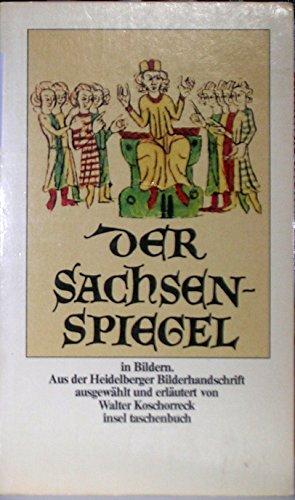 Der Sachsenspiegel in Bildern. aus der Heidelberger Bilderhandschrift. 2. Auflage.