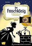 Der Froschkönig: Ein Märchen für unser Schattentheater mit Textvorlage und...