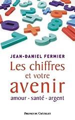 Les chiffres et votre avenir de Jean-Daniel Fermier