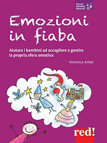 Emozioni in fiaba: Aiutare i bambini ad accogliere e gestire la propria sfera emotiva