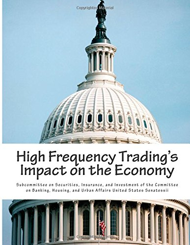 High Frequency Trading's Impact on the Economy