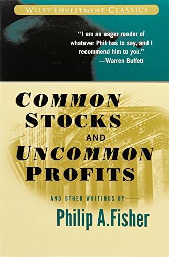 Common Stocks and Uncommon Profits and Other Writings (Wiley Investment Classics) por Philip A. Fisher