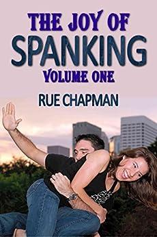 The Joy of Spanking - Volume One (English Edition) par [Chapman, Rue]