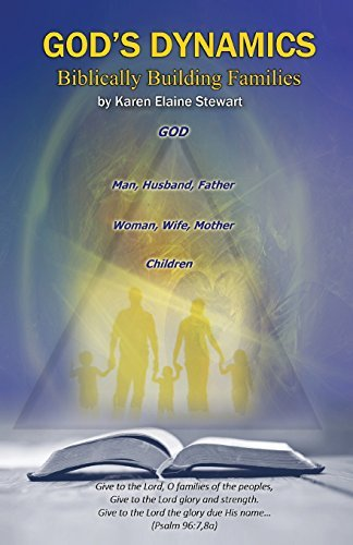 gods-dynamics-biblically-building-families-by-karen-elaine-stewart-2015-07-08