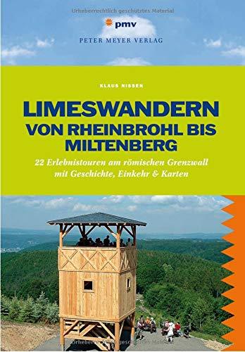Limeswandern: Von Rheinbrohl bis Miltenberg: 22 Erlebnistouren am römischen Grenzwall mit Geschichte, Einkehr & Karten (Freizeiführer) (Wanderführer)