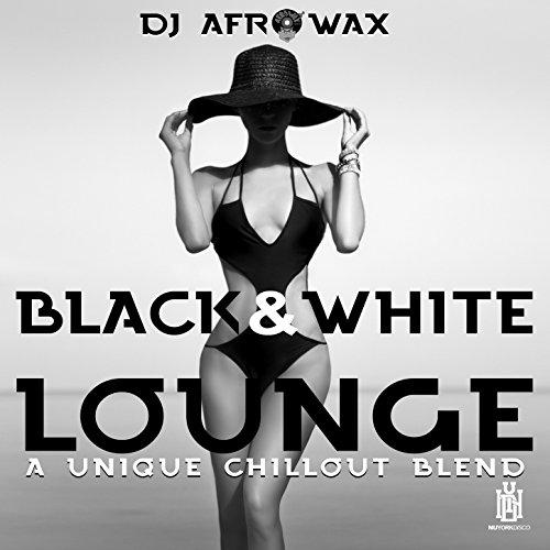 Black & White Lounge - a Unique Chillout Blend -