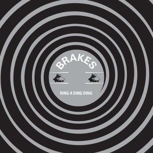 Ring a Ding Ding by Brakes -