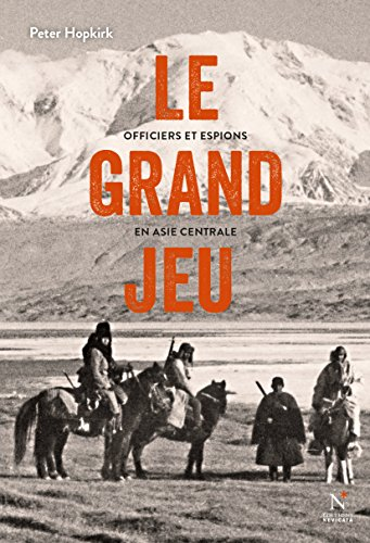 Le grand jeu: Officiers et espions en As...