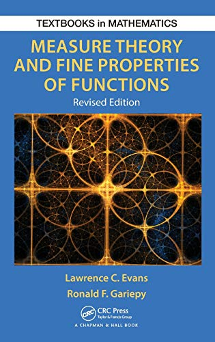 Measure Theory and Fine Properties of Functions, Revised Edition (Textbooks in Mathematics)
