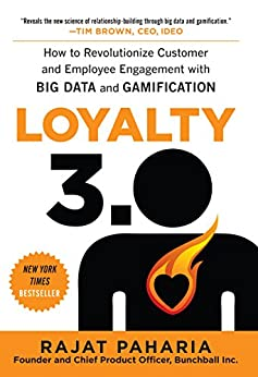 Loyalty 3.0: How to Revolutionize Customer and Employee Engagement with Big Data and Gamification par [Paharia, Rajat]