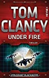 Under Fire - Tom Clancy, Grant Blackwood
