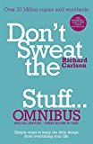 Don't Sweat the Small Stuff... Omnibus: Comprises of Don't Sweat the Small Stuff, Don't Sweat the Small Stuff at Work, Don't Sweat the Small Stuff about Money